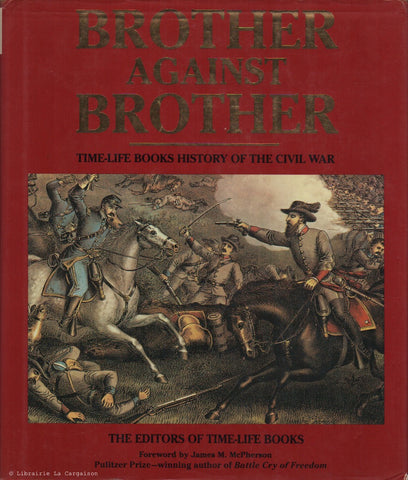 COLLECTIF. Brother Against Brother : Time-Life Books History of the Civil War