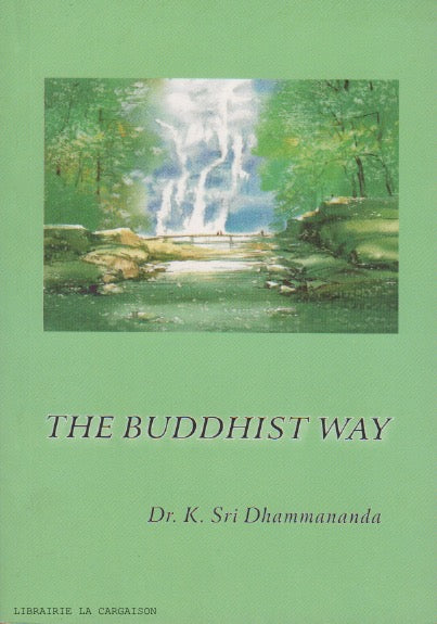 DHAMMANANDA, K. SRI. Buddhist Way (The)
