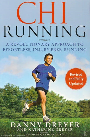 DREYER, DANNY & KATHERINE. ChiRunning. A Revolutionary Approach to Effortless, Injury-Free Running.
