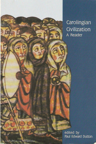 DUTTON, PAUL EDWARD. Carolingian Civilization. A Reader.