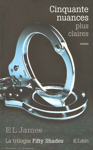 JAMES, E L. La trilogie Fifty Shades. Tome 03. Cinquante nuances plus claires.