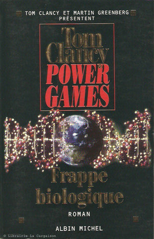 CLANCY, TOM. Power games. Tome 04. Frappe biologique.