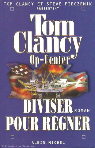 CLANCY, TOM. Op-Center - Tome 07 : Diviser pour régner