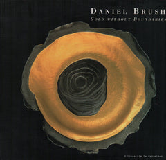 BRUSH, DANIEL. Daniel Brush : Gold without Boundaries