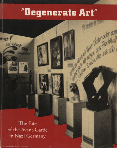 BARRON, STEPHANIE. Degenerate Art : The fate of the Avant-Garde in Nazi Germany