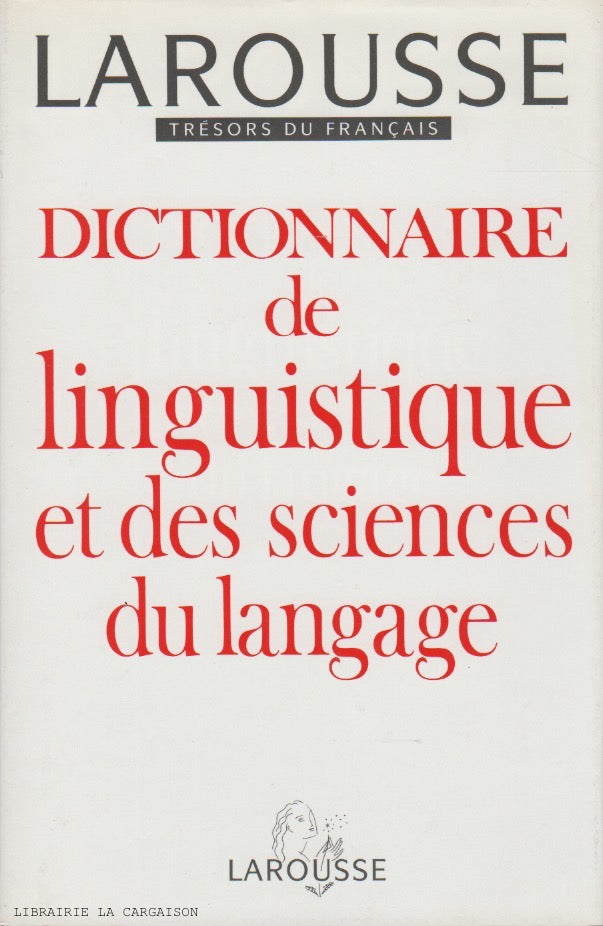 COLLECTIF. Dictionnaire de linguistique et des sciences du language