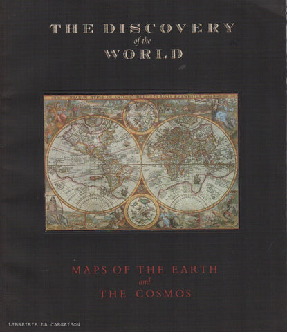 COLLECTIF. The Discovery of the World : Maps of the Earth and the Cosmos - From the David M. Stewart Collection