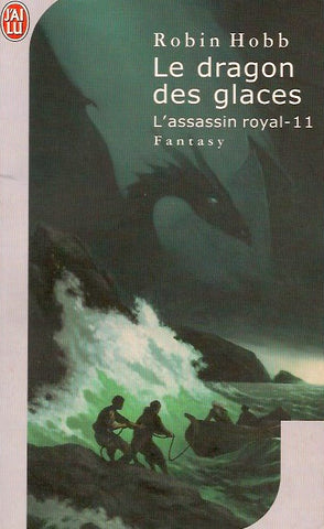 HOBB, ROBIN. Assassin royal (L') - Tome 11 : Le dragon des glaces