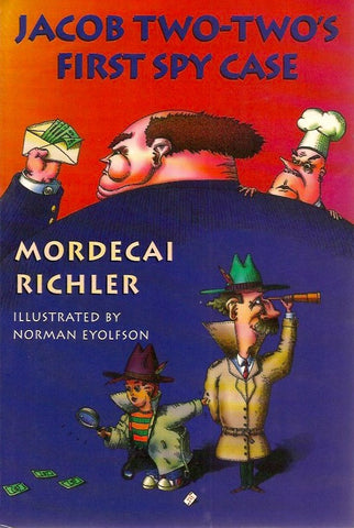RICHLER, MORDECAI. Jacob Two-Two's First Spy Case