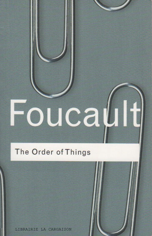 FOUCAULT, MICHEL. The Order of Things : An archeology of human sciences