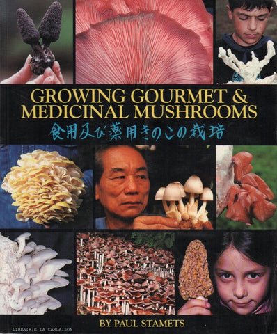 STAMETS, PAUL. Growing Gourmet and Medicinal Mushrooms