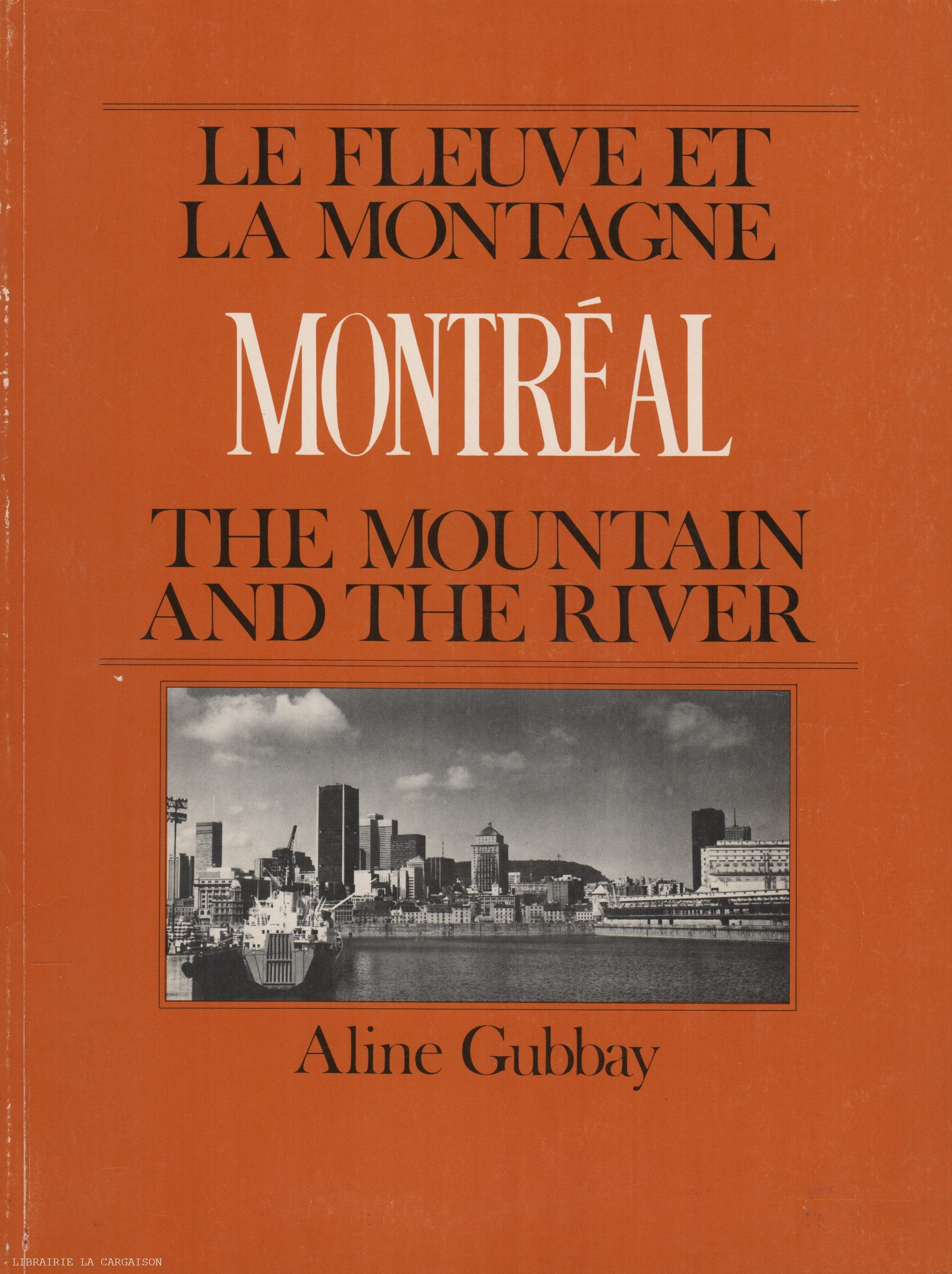 MONTREAL. Montréal : Le Fleuve et la Montagne - The Mountain and the River