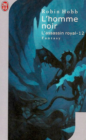 HOBB, ROBIN. Assassin royal (L') - Tome 12 : L'homme noir