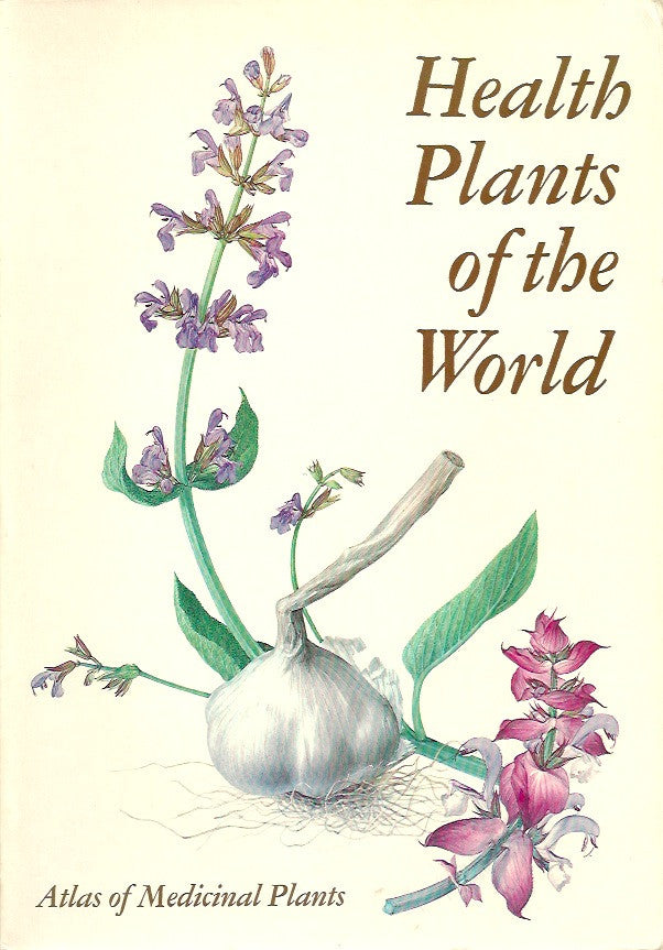 BIANCHINI, FRANCESCO. Health Plants of the World. Atlas of Medicinal Plants.