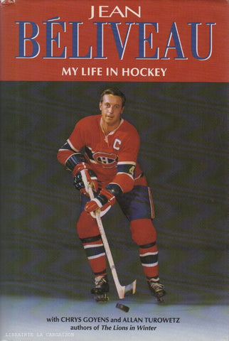 BELIVEAU, JEAN. My Life in Hockey