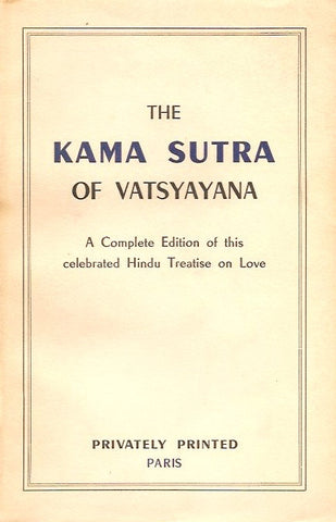 VATSYAYANA. The Kama Sutra of Vatsyanana : A Complete and Unexpurgated Edition of this celebrate Hindu Treatise on Love