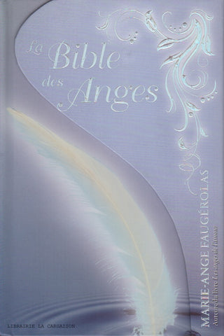 FAUGEROLAS, MARIE-ANGE. La Bible des Anges