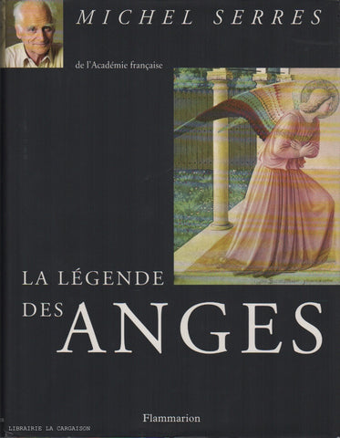 SERRES, MICHEL. La Légende des Anges