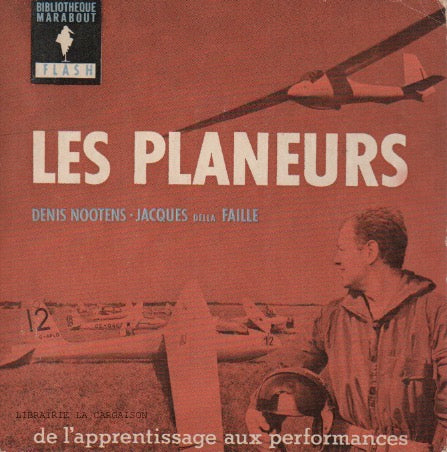 NOOTENS-FAILLE. Planeurs (Les) : de l'apprentissage aux performances