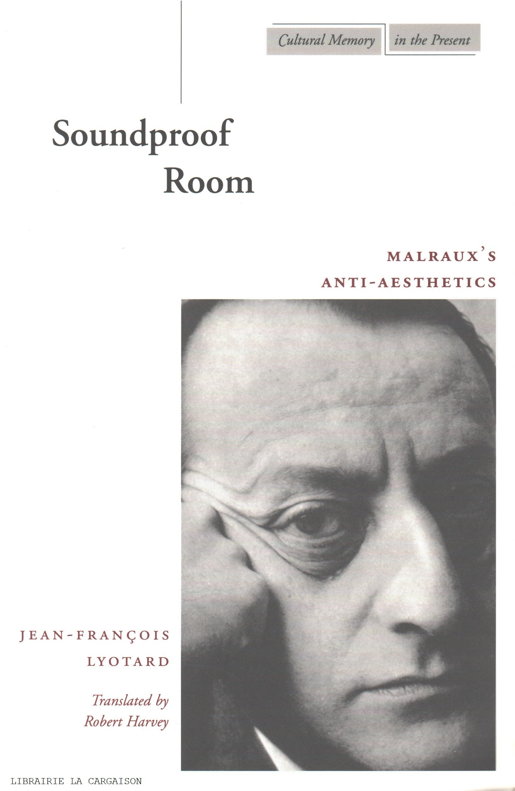 LYOTARD, JEAN-FRANÇOIS. Soundproof Room : Malraux's Anti-Aesthetics