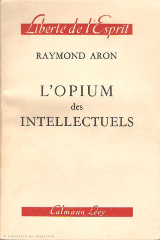ARON, RAYMOND. L'opium des intellectuels