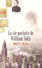 BRASK, MORTEN. La vie parfaite de William Sidis
