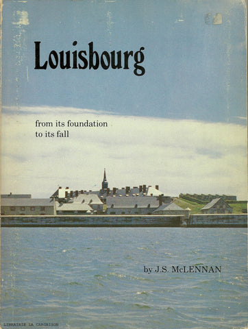 LOUISBOURG. Louisbourg : From its foundation to its fall 1713-1758