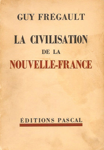 FREGAULT, GUY. La civilisation de la Nouvelle-France (1713-1744)