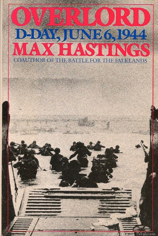 HASTINGS, MAX. Overlord. D-Day and the Battle for Normandy.