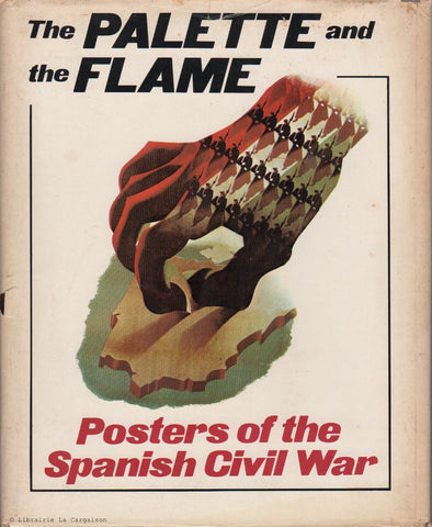 TISA, JOHN. The Palette and the Flame : Posters of the Spanish Civil War