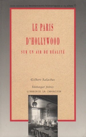 SALACHAS-SEEBERGER. Le Paris d'Hollywood sur un air de réalité