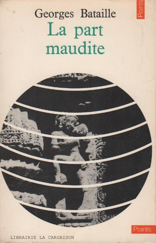 BATAILLE, GEORGES. La Part maudite