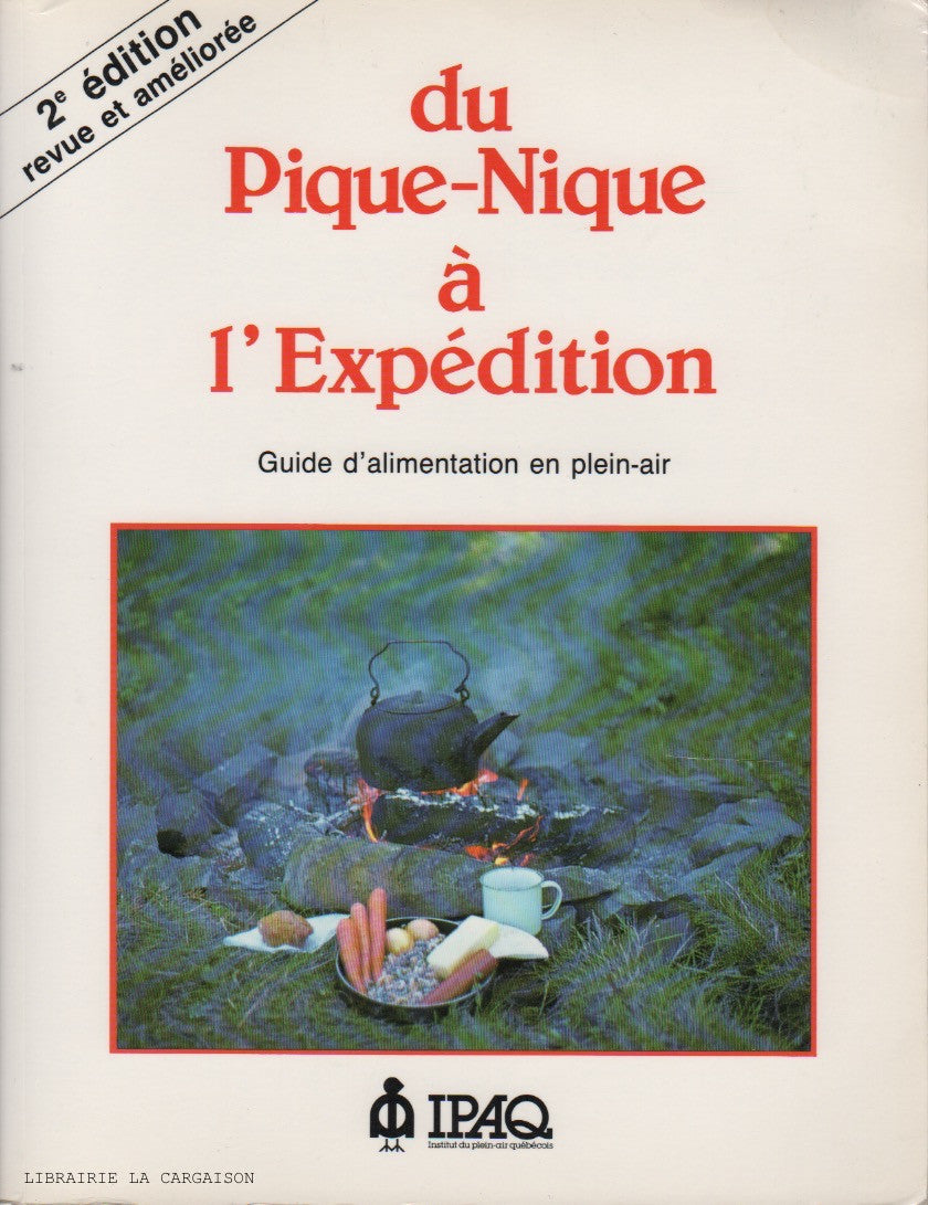 COLLECTIF. Du Pique-Nique à l'Expédition : Guide d'alimentation en plein-air