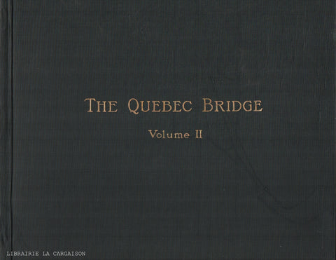 COLLECTIF. The Quebec Bridge - Volume II : Plates to Accompany Volume I of the Report of The Government Board of Engineers
