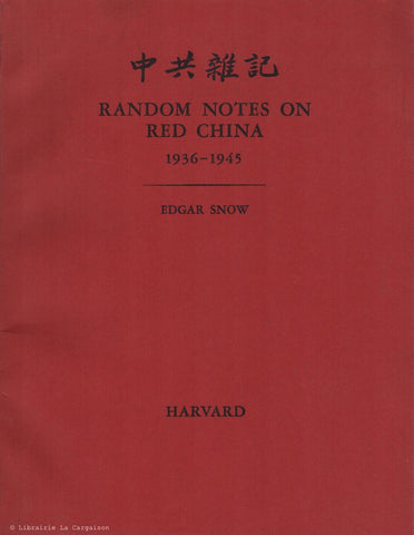 SNOW, EDGAR. Random Notes on Red China 1936-1945 (Harvard East Asian Monographs 5)