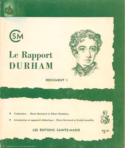 DURHAM, LORD. Le Rapport Durham. Document I. CSM 13 - 14.