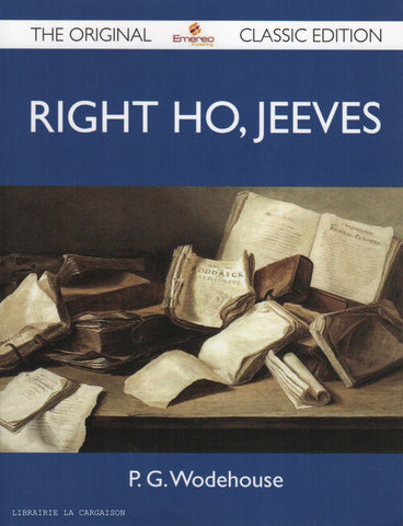 WODEHOUSE, P. G. Right Ho, Jeeves