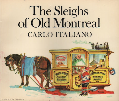 ITALIANO, CARLO. The Sleighs of Old Montreal