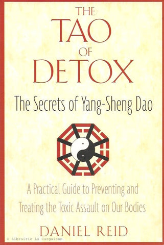 REID, DANIEL. The Tao of Detox. The Secrets of Yang-Sheng Dao.
