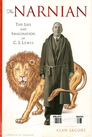 LEWIS, C.S. The Narnian : The Life and Imagination of C. S. Lewis