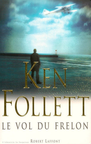 FOLLETT, KEN. Le vol du frelon