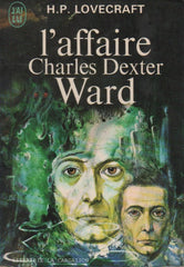 LOVECRAFT, H. P. Affaire Charles Dexter Ward (L')
