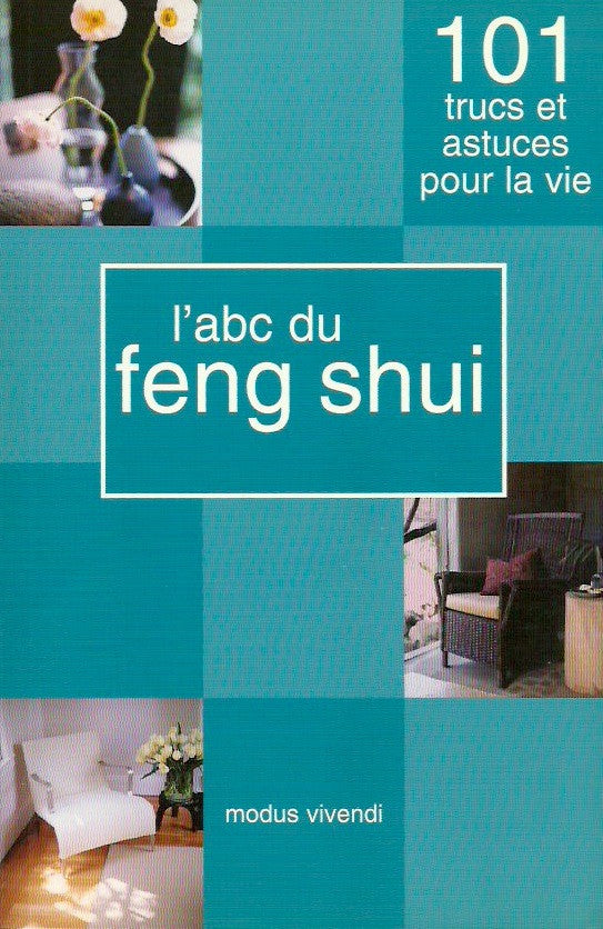 COLLECTIF. L'abc du Feng Shui