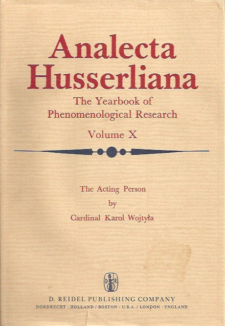 ANALECTA HUSSERLIANA. The Yearbook of Phenomenological Research. Volume X. The Acting Person.