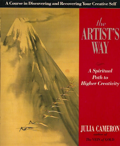 CAMERON, JULIA. Artist's Way. A Spiritual Path to Higher Creativity.