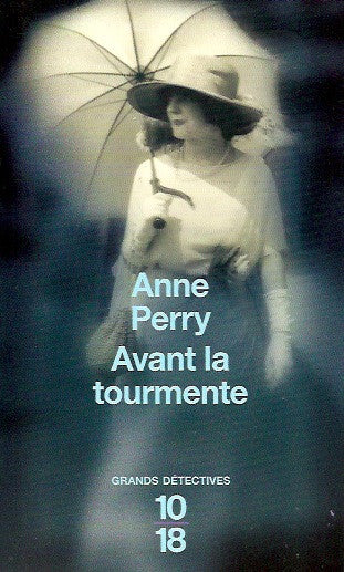 PERRY, ANNE. Avant la tourmente