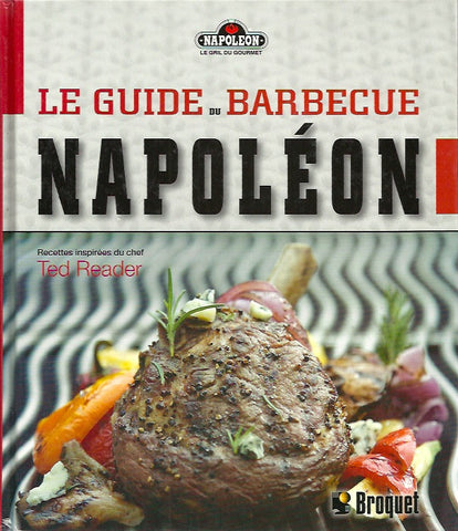 READER, TED. Le guide du barbecue Napoléon
