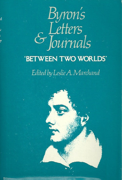 BYRON, LORD. Byron's letters and journals. Volume 7. 1820. Between two worlds.