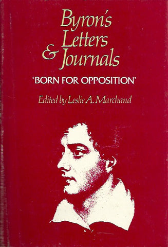 BYRON, LORD. Byron's letters and journals. Volume 8. 1821. Born for opposition.