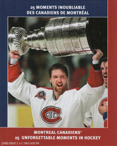 Bynum-Steinmetz. 25 Moments Inoubliables Des Canadiens De Montréal / Montreal Unforgettable Moments
